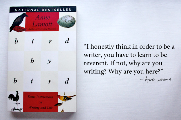 anne lamotts advice to all writers Though i think the advice is directed at non-fiction writing (could have read it wrong), i also think all writers can learn something from your list.